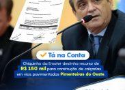 Pimenteiras recebe recurso do deputado Chiquinho da Emater para construção de calçadas em vias pavimentadas
